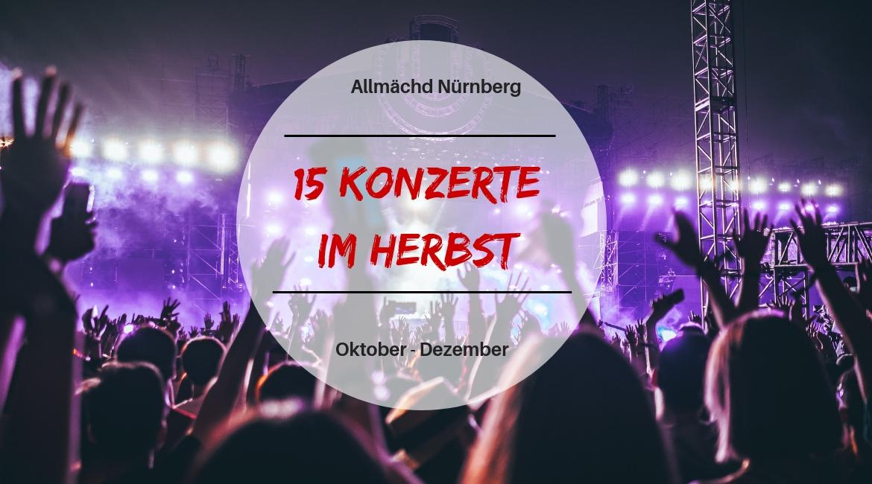 15 schöne Konzerte im Herbst in Nürnberg.