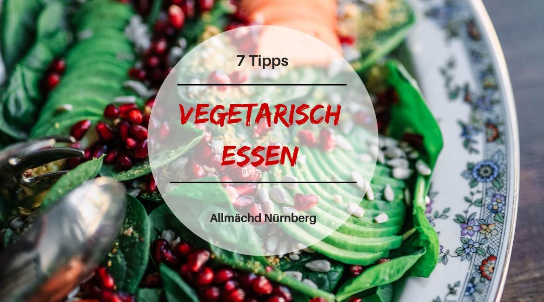 Diese 7 vegetarischen Restaurants in Nürnberg sind fantastisch für alle die vegetarisch essen wollen.